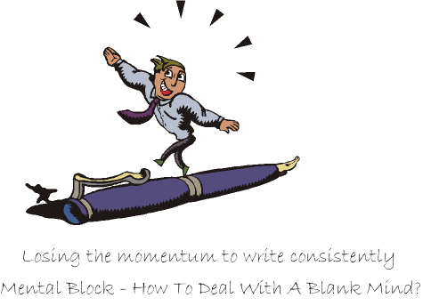 mental block - how to overcome it so that you can write consistently